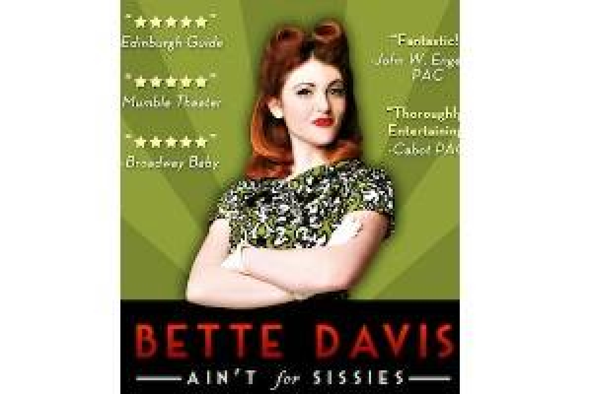 One-Woman Show Bette Davis Aint for Sissies Coming to