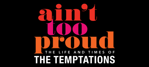 aint-too-proud-the-life-and-times-of-the-temptations-logo logo image